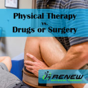 Physical Therapy vs Drugs or Surgery