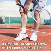 Is Physical Therapy Effective At Treating Chronic Pain?